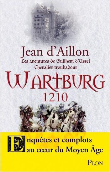 Couverture Guilhem d'Ussel, chevalier troubadour, tome 10 : Wartburg, 1210