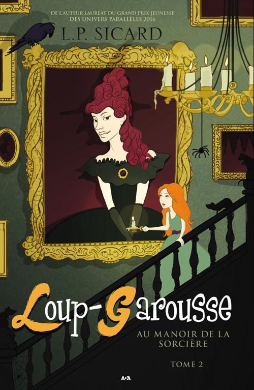 Couverture Loup-Garousse, tome 2 : Au manoir de la sorcière