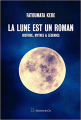 Couverture La Lune est un roman : Histoire, mythes & légendes Editions Slatkine 2019
