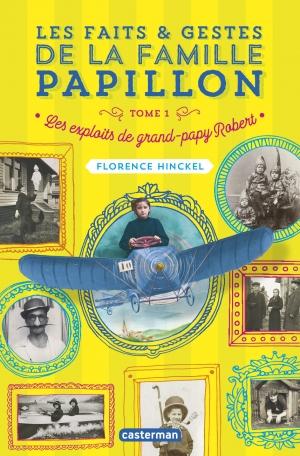 Couverture Les faits & gestes de la famille Papillon, tome 1 : Les exploits de grand-papy Robert