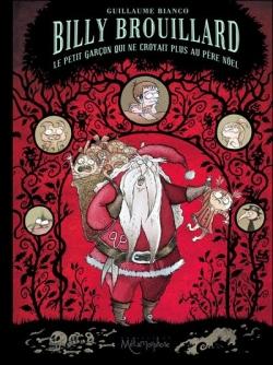 Couverture Billy Brouillard, tome 2 : Le petit garçon qui ne croyait plus au Père Noël