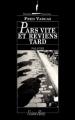 Couverture Pars vite et reviens tard Editions Viviane Hamy (Chemins Nocturnes) 2001