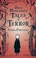 Couverture Tales of Terror, book 1 : Uncle Montague's Tales of Terror Editions Bloomsbury 2007