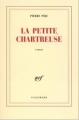 Couverture La petite chartreuse Editions Gallimard  (Haute enfance) 2002