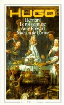 Couverture Hernani, Le Roi s'amuse, Amy Robsart, Marion de Lorme