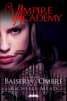 Couverture Vampire Academy, tome 3 : Baiser de l'ombre