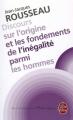 Couverture Discours sur l'origine et les fondements de l'inégalité parmi les hommes Editions Le Livre de Poche (Les Classiques de la Philosophie) 1996