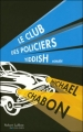 Couverture Le club des policiers yiddish Editions Robert Laffont (Pavillons) 2009