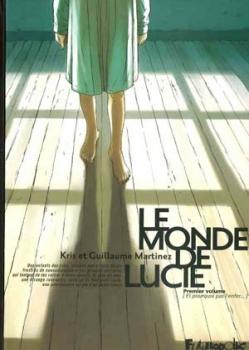 Couverture Le Monde de Lucie, tome 1 : Et pourquoi pas l'enfer...