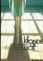 Couverture Le Monde de Lucie, tome 1 : Et pourquoi pas l'enfer... Editions Futuropolis 2007