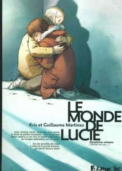 Couverture Le Monde de Lucie, tome 2 : Rester en vie...