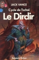 Couverture Le Cycle de Tschaï, tome 3 : Le Dirdir Editions J'ai Lu (Science-fiction) 1985
