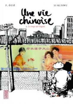 Couverture Une vie chinoise, tome 3 : Le temps de l'Argent