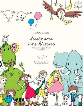 Couverture Dessinons une histoire : Petits exercices pour stimuler sa créativité