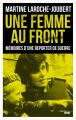 Couverture Une femme au front : Mémoires d'une reporter de guerre Editions Cherche Midi 2019