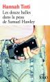 Couverture Les douze balles dans la peau de Samuel Hawley Editions Folio  2019