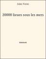 Couverture 20 000 lieues sous les mers / Vingt mille lieues sous les mers Editions Bibebook 2013