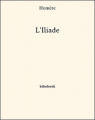 Couverture L'Iliade / Iliade Editions Bibebook 2013