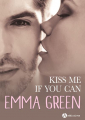 Couverture Kiss me if you can / Embrasse-moi si tu l'oses, intégrale Editions Addictives 2019