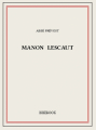 Couverture Histoire du chevalier Des Grieux et de Manon Lescaut / Manon Lescaut Editions Bibebook 2016