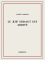 Couverture Le Juif errant est arrivé Editions Bibebook 2016