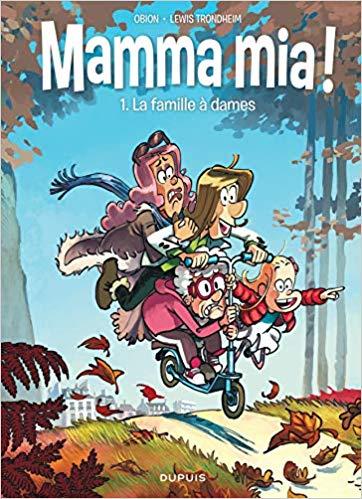 Couverture Mamma mia !, tome 1 : La famille à dames
