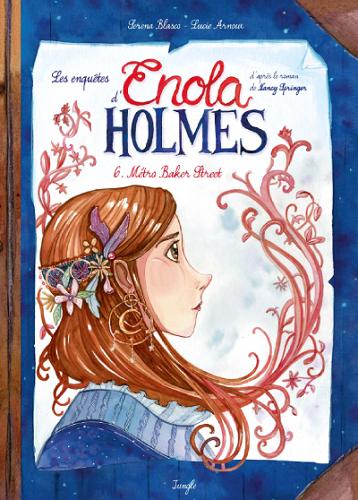 Couverture Les enquêtes d'Enola Holmes (BD), tome 6 : Métro Baker Street