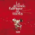 Couverture La grande fabrique de mots Editions Alice (Jeunesse) 2019
