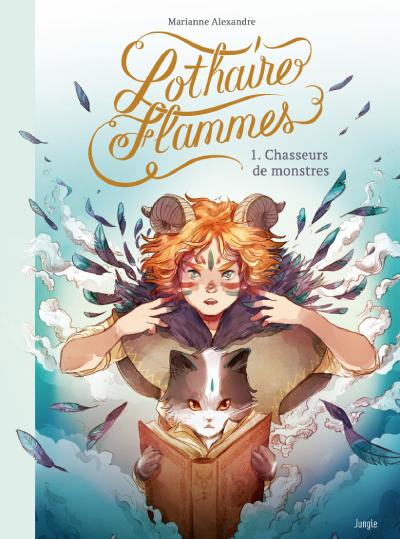 Couverture Lothaire Flammes, tome 1 : Chasseurs de monstres