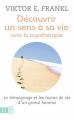 Couverture Découvrir un sens à sa vie avec la logothérapie Editions J'ai Lu (Bien-être) 2013
