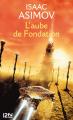 Couverture Fondation, tome 2 : L'Aube de Fondation Editions 12-21 2014