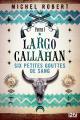 Couverture Largo Callahan, tome 1 : Six petites gouttes de sang Editions 12-21 2019