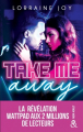 Couverture Take Me Away Editions Harlequin (&H - New adult) 2019