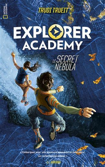 Couverture Explorer academy, tome 1 : Le secret Nebula