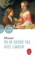 Couverture On ne badine pas avec l'amour Editions Le Livre de Poche (Le Théâtre de Poche) 2019