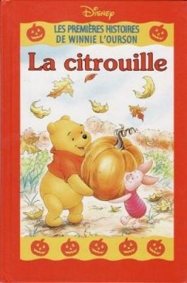Couverture Les premières histoires de Winnie l'Ourson : La citrouille