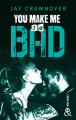 Couverture Bad, tome 6 : You Make Me so Bad Editions Harlequin (&H - New adult) 2019