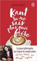 Couverture Kant tu ne sais plus quoi faire, il reste la philo Editions J'ai Lu (Essai) 2019