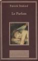 Couverture Le parfum Editions Au sans pareil (La bibliothèque des chefs-d'oeuvres) 1996