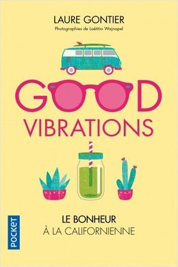 Couverture Good vibrations : Le bonheur à la californienne