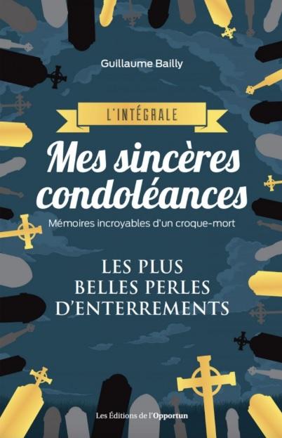 Couverture Mes sincères condoléances, intégrale : Les plus belles perles d'enterrements