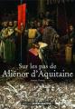 Couverture Sur les pas de Aliénor d'Aquitaine Editions Ouest-France (Itinéraires de l'Histoire) 2016