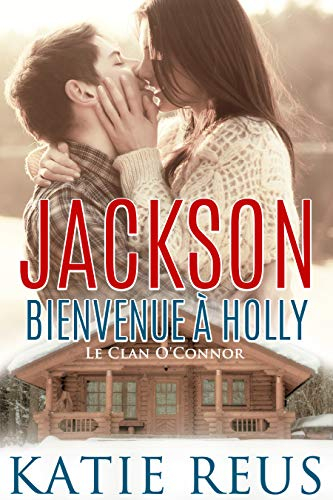 Couverture Le Clan O'Connor, tome 1 : Jackson : Bienvenue à Holly