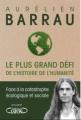 Couverture Le plus grand défi de l'histoire de l'humanité Editions Michel Lafon (Document) 2019