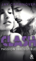 Couverture Clash, tome 4 : Passion irrésistible Editions Harlequin (&H - Poche) 2019