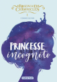 Couverture Rosewood Chronicles, tome 1 : Princesse incognito Editions Casterman 2019