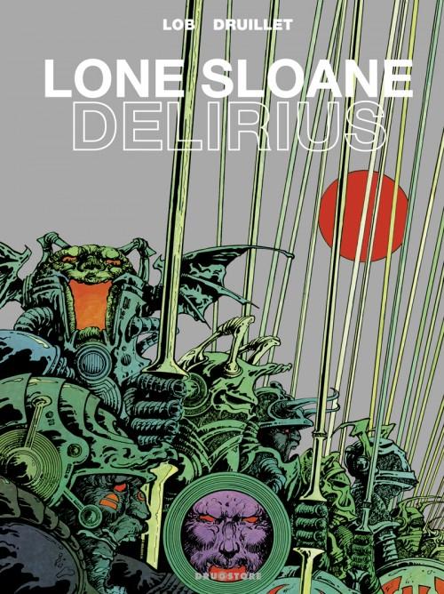 Couverture Lone Sloane, tome 3 : Delirius