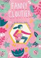 Couverture Fanny Cloutier, tome 1 : Fanny Cloutier ou l'année où j'ai failli rater mon adolescence Editions Kennes 2019