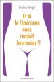 Couverture Et si le féminisme nous rendait plus heureuses ? Editions Eyrolles (Les Manuels de Développement Personnel) 2019