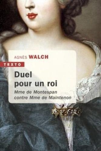 Couverture Duel pour un roi : Mme de Montespan contre Mme de Maintenon